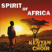 Kenyan Boys Choir : Spirit of Africa : 00  1 CD :  : 602527072593 : UNUK2707259.2