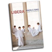 Libera : Angels Sing: Libera in America : DVD :  : 825646162154 : WCL616215DVD