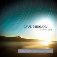 Tenebrae : Paul Mealor - A Tender Light : 00  1 CD : Nigel Short : Paul Mealor : 602527811499 : DCAB001668102.2