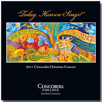 Concordia Choir : Today Heaven Sings 2011 : 00  1 CD