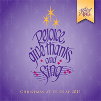 St. Olaf Choir : Rejoice, Give Thanks, and Sing  : 00  2 CDs :  : E 3404/5
