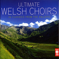 Various Choirs : Ultimate Welsh Choirs : 00  2 CDs : 5014797670907