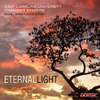 East Carolina University Chamber Singers : Eternal Light : 00  1 CD : Daniel Bara :  : 040888093626 : G-49272