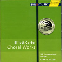 SWR Stuttgart Vocal Ensemble : Elliot Carter - Choral Works : 00  1 CD : Marcus Creed : Elliot Carter : 93231