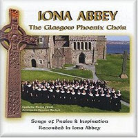 Glasgow Phoenix Choir : Iona Abbey : 00  1 CD :