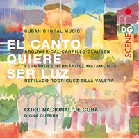 Coro Nacional de Cuba : El Canto Quiere ser Luz - Songs Want to Be Light : 00  1 CD :  : 6021704