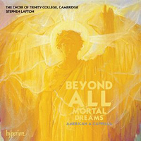 Choir of Trinity College, Cambridge : Beyond All Mortal Dreams : 00  1 CD : Stephen Layton : cda67832
