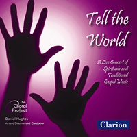 The Choral Project : Tell The World : 00  1 CD : Daniel Hughes :