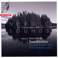 Swedish Radio Choir : Nordic Sounds: Music of Sven-David Sandstrom : 00 SACD : Peter Dijkstra : Sven-David Sandstrom : 723385299103 : CCS SA 29910