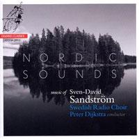 Swedish Radio Choir : Nordic Sounds: Music of Sven-David Sandstrom : 00 SACD : Peter Dijkstra : Sven-David Sandstrom : 723385299103 : CCS SA 29910