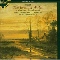 Holst Singers : The Evening Watch : 00  1 CD : Stephen Layton : Gustav Holst : 034571151700 : CDH 55170