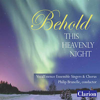 Vocalessence : Behold this Heavenly Night : 00  1 CD : Philip Brunelle : CLCD-939