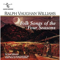 Choir of Clare College : Ralph Vaughan Williams: Folk Songs of the Four Seasons : 00  1 CD : David Willcocks : Ralph Vaughan Williams : 5060158190102 : ALBCD 010