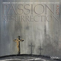 Polyphony : Esenvalds: Passion & Resurrection : 00  1 CD : Stephen Layton : Erics Esenvalds : 034571177960 : CDA67796