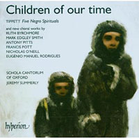 Schola Cantorum of Oxford : Children of Our Time : 00  1 CD : Jeremy Summerly : Michael Tippet : 034571175751 : CDA67575