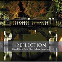 Choir of Clare College : Reflection : 00  1 CD : Timothy Brown :  : 5019421881896 : 212