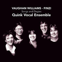 Quink Vocal Ensemble : Songs and Elegies : 00  1 CD : Gerald Finzi / Ralph Vaughn Williams : CHR 72501
