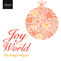 King's Singers : Joy to the World : 00  1 CD : SIGCD268