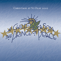 St. Olaf Choir : A Child, A Son, The Prince of Peace : 00  2 CDs :  : E 3304/5