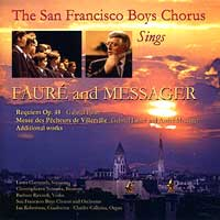 San Francisco Boys Chorus : Sings Faure Requiem and Messager : 00  1 CD : Ian Robertson : Gabriel Faure / Messager
