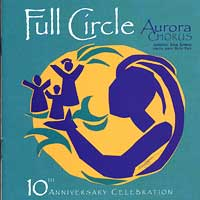 Aurora Chorus : Full Circle : 00  1 CD : Joan Szymko