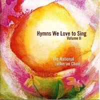 National Lutheran Choir : Hymns We Love to Sing, Vol. II : 00  1 CD : David Cherwien :