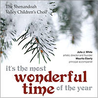 Shenandoah Valley Children's Choir : It's The Most Wonderful Time of the Year : 00  1 CD : Julia J. White :