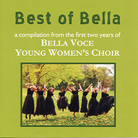Bella Voce Young Women's Choir : Best of Bella : 00  1 CD : Shelly Winemiller :
