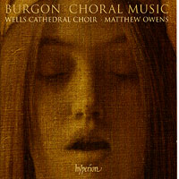 Wells Cathedral Choir : Burgon: Choral Music : 00  1 CD : Matthew Owens : Geoffrey Burgon : CDA 67567
