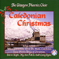 Glasgow Phoenix Choir : Caledonian Christmas : 00  1 CD :  : SCT 643