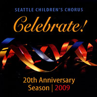 Seattle Children's Chorus : Celebrate! : 00  1 CD :  : 8 84501 24486 2