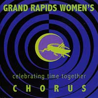 Grand Rapids Women's Chorus : Celebrating Time Together : 00  1 CD : Lori Tennenhouse