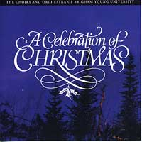 BYU Singers : A Celebration of Christmas : 00  1 CD :