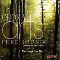 Choral Arts Northwest : Mornings Like This : 00  1 CD : Robert Bode :  : 49273