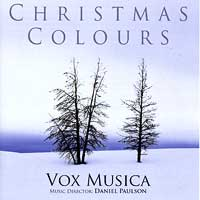 Vox Musica : Christmas Colours : 00  1 CD : Daniel Paulson :