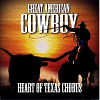 Heart of Texas Chorus : Great American Cowboy : 00  1 CD