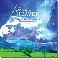 Concordia Choir : Faire is the Heaven : 00  1 CD : Rene Clausen :  : 3247