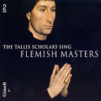 Tallis Scholars : Sing Flemish Masters : 00  2 CDs : Peter Philips :  : 7 55138 12112 6