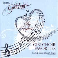 Portland Symphonic Girlchoir : Girlchoir Favorites : 00  1 CD : Roberta Q. Jackson :