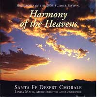 Santa Fe Desert Chorale : Harmony of the Heavens : 00  1 CD : Linda Mack :