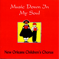 New Orleans Children's Chorus : Music Down In My Soul : 00  2 CDs