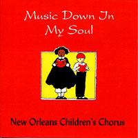 New Orleans Children's Chorus : Music Down In My Soul : 00  2 CDs