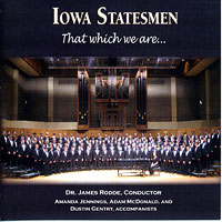Iowa State Statesmen : That Which We Are : 00  1 CD : Dr. James Rodde