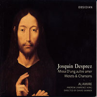 Alamire : Josquin Desprez : 00  1 CD : David Skinner : Josquin Desprez : CD701