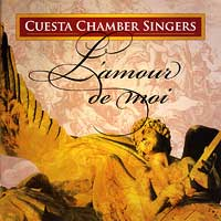 Cuesta College Chamber Singers : L'amour de moi : 00  1 CD
