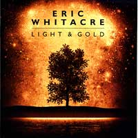 Eric Whitacre Singers : Light & Gold : 00  1 CD : Eric Whitacre : Eric Whitacre : 884088576684 : 08753329