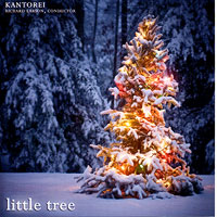 Kantorei : Little Tree : 00  1 CD : Richard Larson :