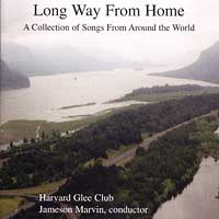 Harvard Glee Club : Long Way From Home : 00  1 CD : Jameson Marvin :