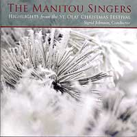 Manitou Singers of St. Olaf College : Highlights from the St. Olaf Christmas Festival : 00  1 CD : Sigrid Johnson : E 3288