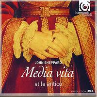 Stile Antico : Media Vita : 00  1 CD : John Sheppard : HMU 807509